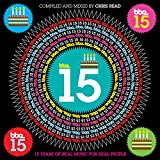 Bbe 15 - 15 Years of Real Music for Real People - Compiled and Mixed by Chris Read [Explicit]