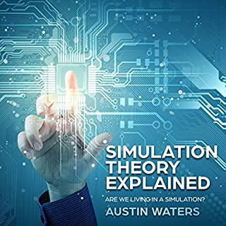 Simulation Theory Explained: Are We Living in a Simulation? audiobook cover art