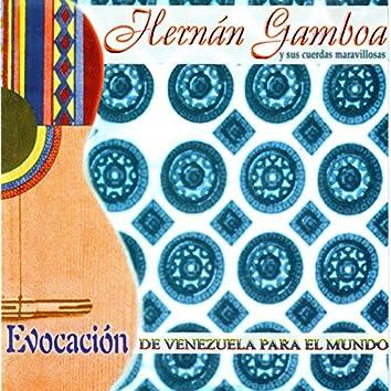 """""""Evocación""""....Hernán Gamboa y Sus Cuerdas Maravillosas"""
