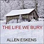 The Life We Bury audiobook cover art