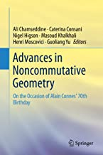 Advances in Noncommutative Geometry: On the Occasion of Alain Connes' 70th Birthday (English Edition)