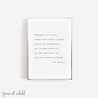 Remember Kid, There's Heroes and There's Legends. Heroes Get Remembered, but Legends Never Die. Follow Your Heart, Kid, and You'll Never Go Wrong. -The Sandlot Quote Print, Unframed