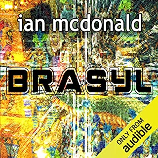 Brasyl                   By:                                                                                                                                 Ian McDonald                               Narrated by:                                                                                                                                 Nigel Pilkington                      Length: 14 hrs and 42 mins     50 ratings     Overall 3.8