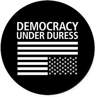CafePress Democracy Under Duress ??? Round Car Magnet, Magnetic Bumper Sticker