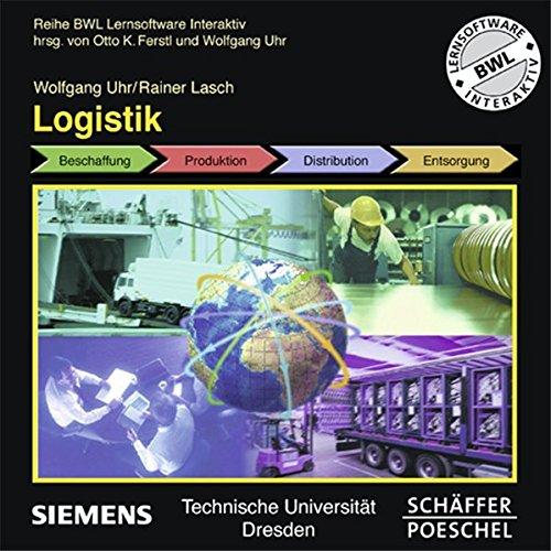 Logistik: Beschaffung, Produktion, Distribution, Entsorgung (BWL Lernsoftware Interaktiv)