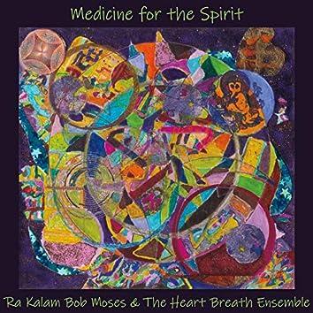Medicine for the Spirit