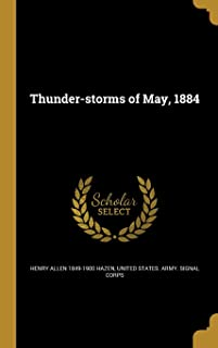 Thunder-Storms of May, 1884