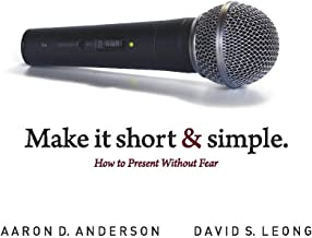 Make It Short and Simple: How to Present Without Fear
