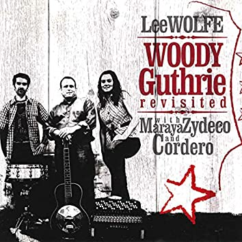 Woody Guthrie Revisited