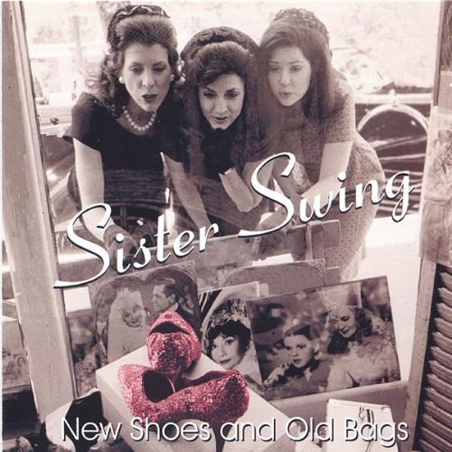 New Shoes & Old Bags by Sister Swing