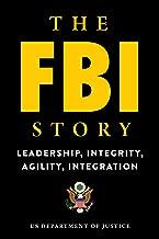 The FBI Story: Leadership, Integrity, Agility, Integration