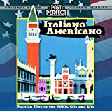Italiano Americano CD: Popular Hits Of The 1940s, 50s & 60s. Italian American Songs And Music. 1940s 50s 60s Vintage Tunes Expertly Remastered From The Original Recordings by Past Perfect