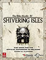 Elder Scrolls IV - Shivering Isles (Expansion): Prima Official Game Guide de Bethesda Softworks