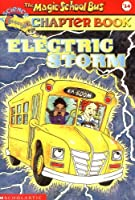 Electric Storm (Magic School Bus Science Chapter Books)