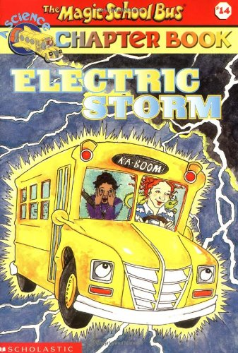 Electric Storm (Magic School Bus Science Chapter Books)の詳細を見る