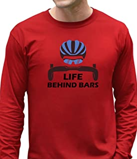 Life Behind Bars - Best Gift for Bicycle Riders Funny Bike Long Sleeve T-Shirt