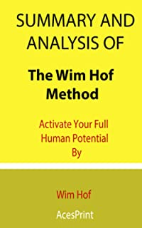 Summary and Analysis of The Wim Hof Method: Activate Your Full Human Potential By Wim Hof