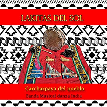 Lakitas del Sol - Carcharpaya del Pueblo