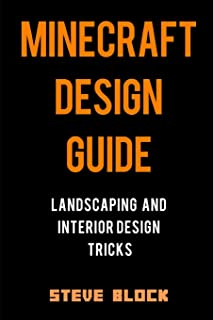 Minecraft Design Guide: Landscaping and Interior Design Tricks. Learn to Build Objects Like Thrones, Beach Umbrellas, and ...