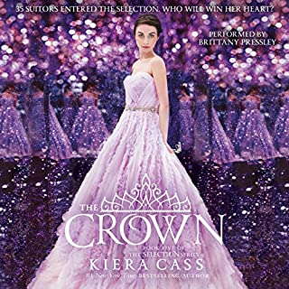 The Crown     The Selection, Book 5              By:                                                                                                                                 Kiera Cass                               Narrated by:                                                                                                                                 Brittany Pressley                      Length: 7 hrs and 12 mins     2,799 ratings     Overall 4.5