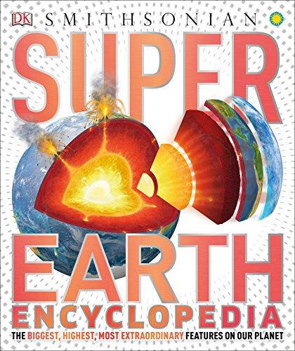 Compare Textbook Prices for Super Earth Encyclopedia Super Encyclopedias Illustrated Edition ISBN 9781465461872 by DK,Smithsonian Institution