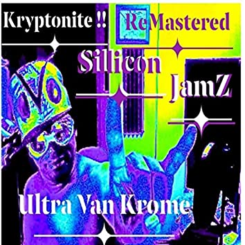 Kryptonite (Sillicon Jamz) [Remastered]