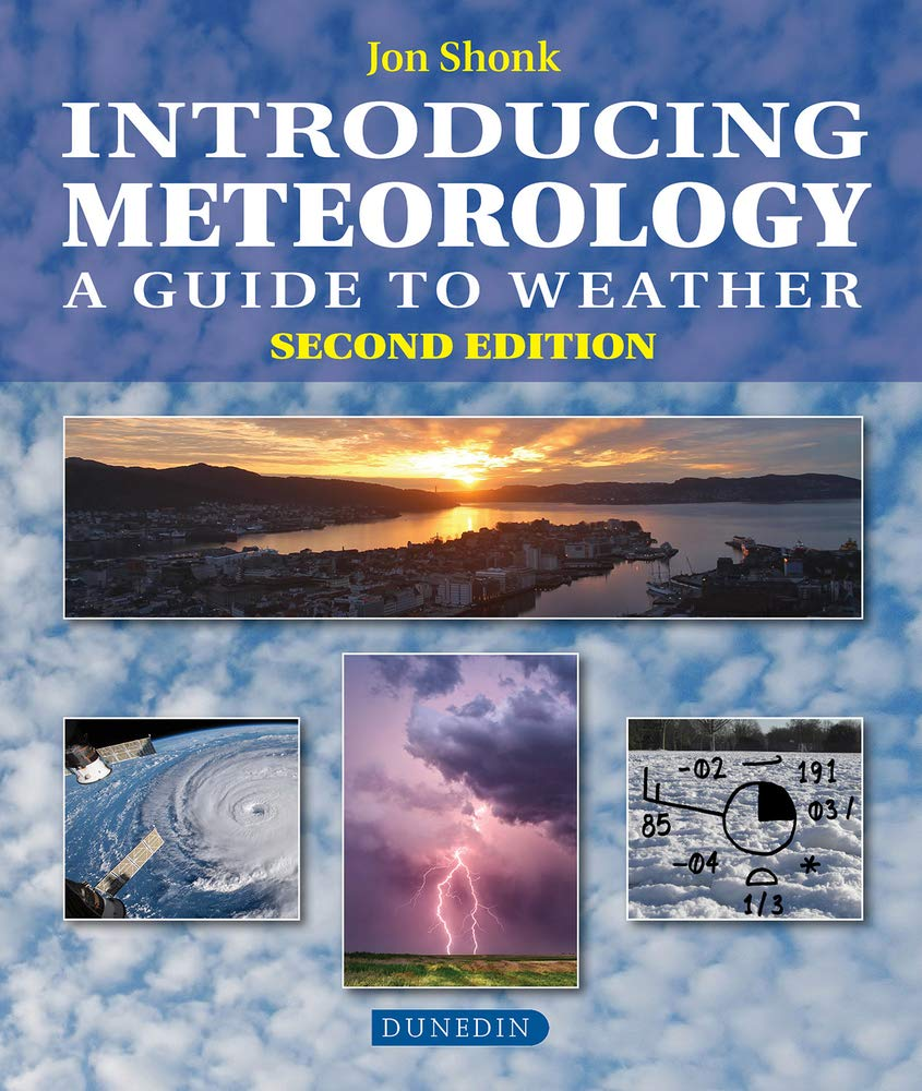 Download Shonk, J: Introducing Meteorology: A Guide To The Weather (Introducing Earth And Environmental Science) 