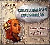 Songtexte von Rasputina - Great American Gingerbread: Rasputina Rarities & Neglected Items