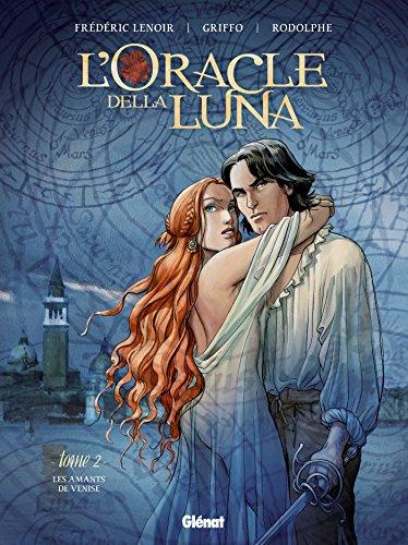 L'Oracle della luna - Tome 02: Les Amants de Venise