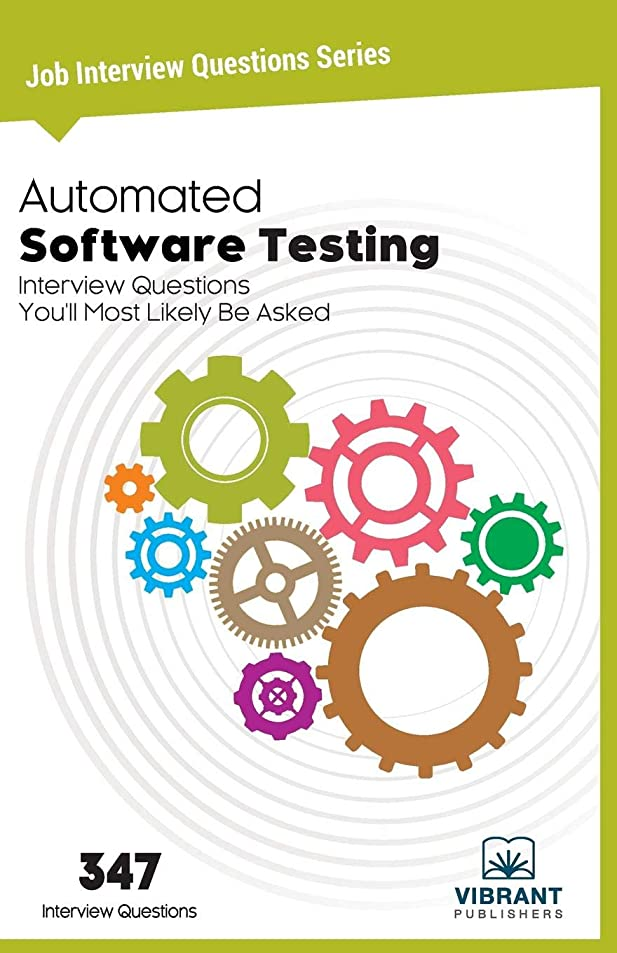 敬の念袋レプリカAutomated Software Testing Interview Questions You'll Most Likely Be Asked (Job Interview Questions Series)