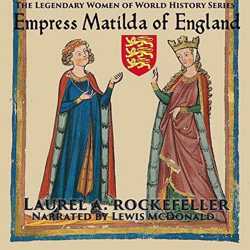 Empress Matilda of England Audiobook By Laurel A. Rockefeller cover art