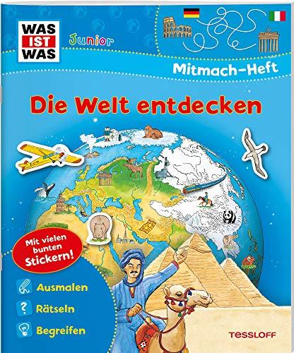 WAS IST WAS Junior Mitmach-Heft Die Welt entdecken: Spiele, Rätsel, Sticker (WAS IST WAS Junior Mitmach-Hefte)