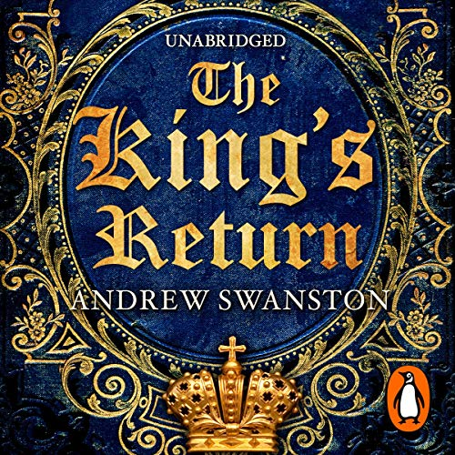 The King's Return                   By:                                                                                                                                 Andrew Swanston                               Narrated by:                                                                                                                                 David Thorpe                      Length: 11 hrs and 37 mins     11 ratings     Overall 4.5