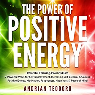 The Power of Positive Energy     Powerful Thinking, Powerful Life              By:                                                                                                                                 Andrian Teodoro                               Narrated by:                                                                                                                                 Jason Leikam                      Length: 2 hrs and 30 mins     212 ratings     Overall 4.5