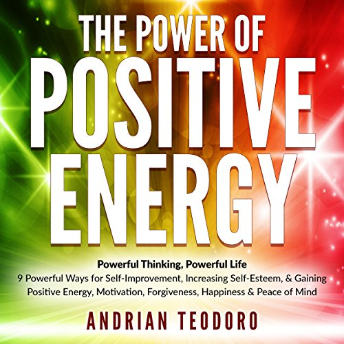 The Power of Positive Energy     Powerful Thinking, Powerful Life              By:                                                                                                                                 Andrian Teodoro                               Narrated by:                                                                                                                                 Jason Leikam                      Length: 2 hrs and 30 mins     214 ratings     Overall 4.5