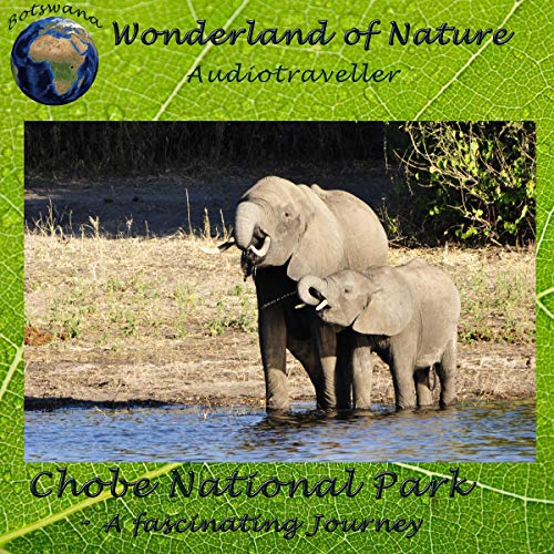 Chobe National Park - A fascinating Journey cover art