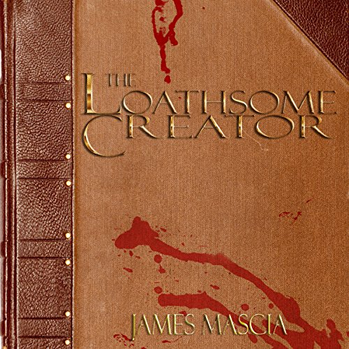 The Loathsome Creator audiobook cover art