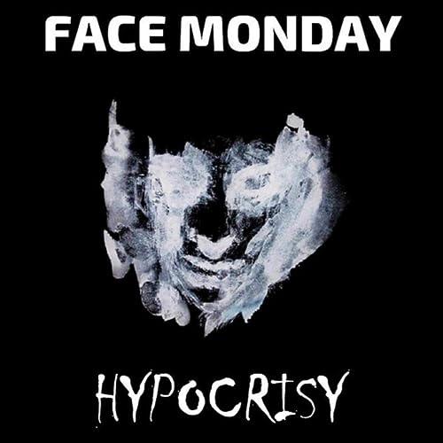 Hypocrisy by Face Monday on Amazon Music - Amazon.com