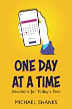 One Day at a Time: Devotions for the Teens of Today
