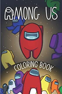 Among Us Coloring Book: For Kids And Adults Activity book. Perfect fun Gift For kids, boys, girls, teenagers, women