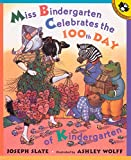 Miss Bindergarten Celebrates the 100th Day of Kindergarten (Miss Bindergarten Books (Paperback))