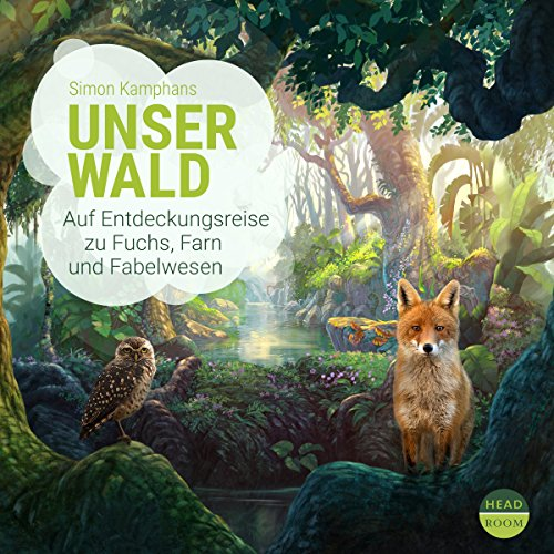 Unser Wald Audiobook By Simon Kamphans cover art