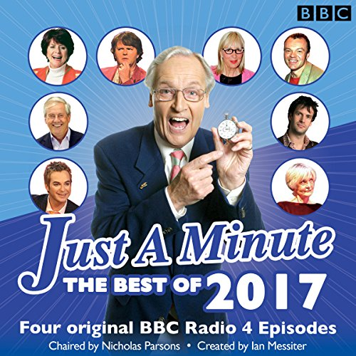 Just a Minute: Best of 2017     Four Original BBC Radio 4 Episodes              By:                                                                                                                                 BBC Radio Comedy                               Narrated by:                                                                                                                                 Nicholas Parsons,                                                                                        full cast                      Length: 1 hr and 51 mins     4 ratings     Overall 4.8