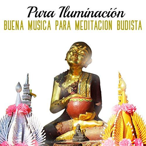Pura Iluminación: Buena Musica para Meditacion Budista