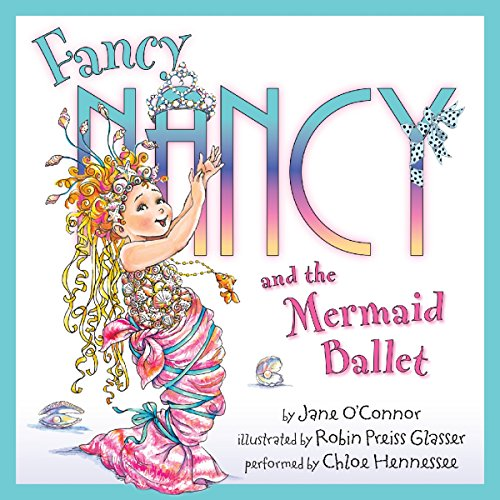 Fancy Nancy and the Mermaid Ballet audiobook cover art