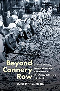 Beyond Cannery Row: Sicilian Women, Immigration, and Community in Monterey, California, 1915-99 (Statue of Liberty Ellis Island)