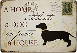 SUDAGEN Family Dog Signs Metal Signs House Decor, A Home Without A Dog is Just A House, Pet Decorative Signs for Dog Lovers 12