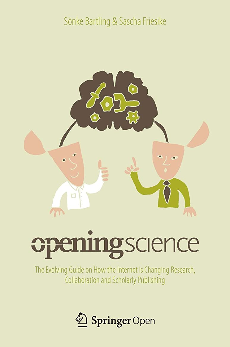 司法スカルク影響を受けやすいですOpening Science: The Evolving Guide on How the Internet is Changing Research, Collaboration and Scholarly Publishing (English Edition)