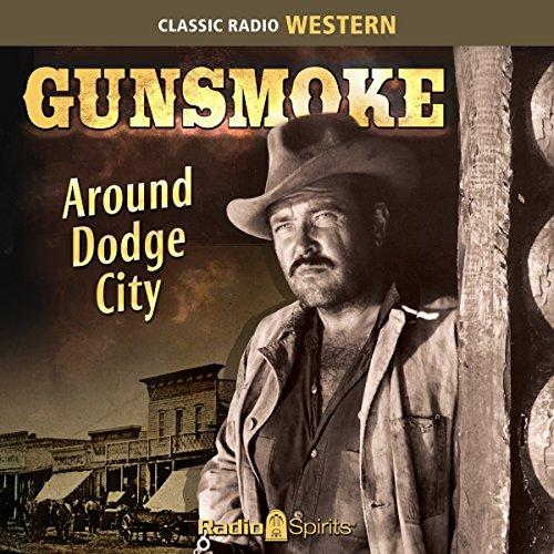 Gunsmoke: Around Dodge City audiobook cover art