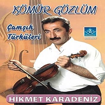 Kömür Gözlüm (Çamşıh Türküleri)